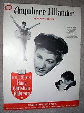 1951 ANYWHERE I WANDER Sheet Music HANS CHRISTIAN ANDERSEN Danny Kaye Loesser