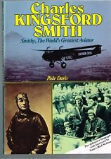 Charles Kingsford-Smith, Smithy - World's Greatest Aviator by Pedr Davis
