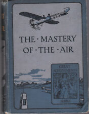 The Mastery of the Air, William J.Claxton; 22 plates, 1915 2nd ed Blackie; good