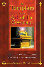 The Templars and the Ark of the Covenant: The Discovery of the Treasure of Solom