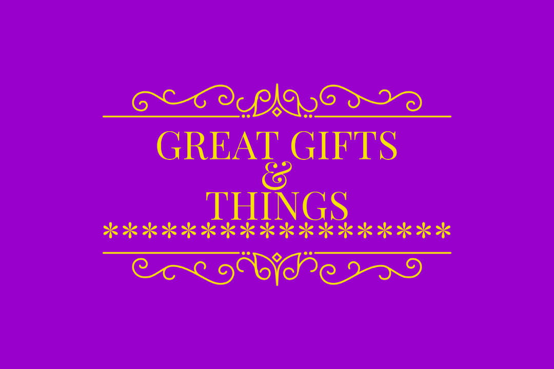 Great Gifts And Things