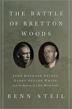 The Battle of Bretton Woods: John Maynard Keynes, Harry Dexter White, -ExLibrary