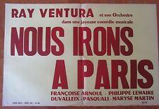 ANCIENNE AFFICHE CINEMA NOUS IRONS A PARIS RAY VENTURA