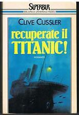 RECUPERATE IL TITANIC! - CLIVE CUSSLER - SUPERBUR 1987 - 1a EDIZIONE