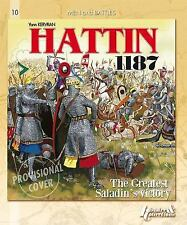 Hattin 1187: The Inevitable Defeat of the Crusaders Men and Battles
