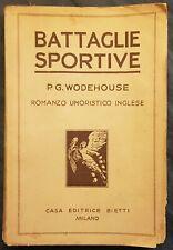 LIBRO-BATTAGLIE SPORTIVE-P.G.WODEHOUSE-ROMANZO UMORISTICO INGLESE-ED.BIETTI-1932