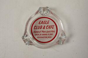 Eagle Club & Cafe Nevada Casino (WD1) Glass Ashtray More Jack Pots Yerington
