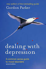 Dealing with Depression A commonsense guide to mood disorders ' Parker, Gordon