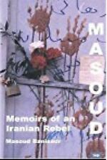 Masoud: Memoirs of an Iranian Rebel - Paperback NEW Masoud Banisadr 2004-02-02