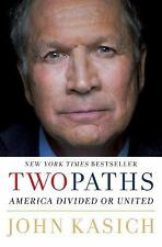 NEW BOOK Two Paths : America Divided or United by John Kasich (2017, Hardcover)