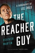 The Reacher Guy: A Biography of Lee Child by Heather Martin: New