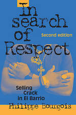 In Search of Respect: Selling Crack in El Barrio by Philippe Bourgeois FREE SHIP