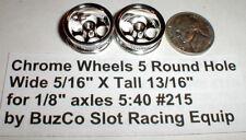"5 Hole Wheels Chrome Mags 1 Pr #215 by Buzco NOS Slot Car 5/16"" X 13/16"" 1/24th"