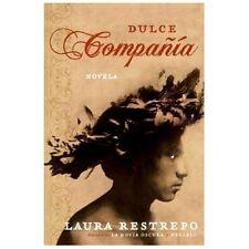 Dulce Compania: Novela: By Laura Restrepo