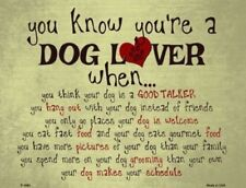 YOU'RE A DOG LOVER YOUR DOG IS A GOOD TALKER NOVELTY METAL PARKING SIGN