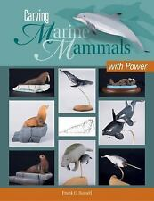 Carving Marine Mammals with Power by Frank Russell (2017, Paperback)