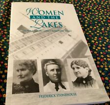 Women and the Lakes : Untold Great Lakes Maritime Tales by Frederick Stonehouse