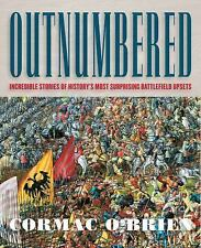 Outnumbered: Incredible Stories of History's Most Surprising Battlefie-ExLibrary