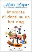 Impronte di denti su un hot-dog Mark Leyner Frassinelli