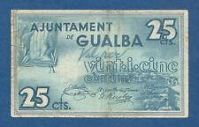 AJUNTAMENT DE GUALBA -- 25 CENTIMOS ( 1937 ) -- MBC- -- SERIE A .