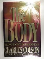 The Body - Being Light in Darkness by Charles Colson / Vaughn (1992, Hardcover)