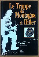 Lucas - Le truppe da montagna di Hitler - Hobby & Work 1997 - guerra bianca WW2