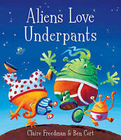 Aliens Love Underpants!, Freedman, Claire, Very Good Book