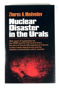 NUCLEAR DISASTER IN THE URALS Zhores Medvedev (2008) - MINT