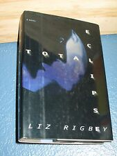 Total Eclipse by Liz A. Rigbey  HC/DJ 1st *FREE SHIPPING* 0671795791