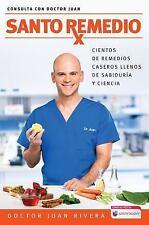 Santo Remedio / Doctor Juan's Top Home Remedies: Cientos de Remedios Caseros Lle