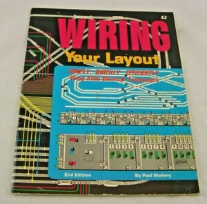 Wiring Your Layout by Paul Mallory. 2nd Edition 1971.44 pages. Atlas Tool Co.