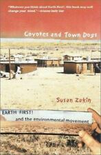 Coyotes and Town Dogs: Earth First! and the Environmental Movement by Zakin, Su