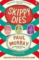 Skippy Dies, By Paul Murray,in Used but Good condition