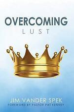 Overcoming Lust: By Jim Vander Spek