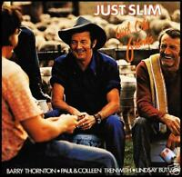 SLIM DUSTY - JUST SLIM WITH OLD FRIENDS CD ~BARRY THORNTON~LIDSAY BUTLER *NEW*