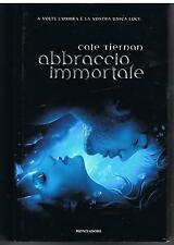 ABBRACCIO IMMORTALE - CATE TIERNAN  - MONDADORI - 2011 - DAI 14 ANNI