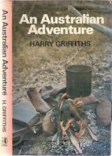 An Australian Adventure by Harry Griffiths 1st edt 1975 SIGNED with poem