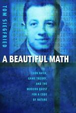 A Beautiful Math:: John Nash, Game Theory, and the Modern Quest for a-ExLibrary