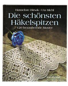 """Ein Handarbeitsbuch, """"Die schönsten Häkelspitzen"""", von H. Birsak u. U. Michel"""