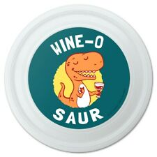 """Wine-O Saur Dinosaur Wine Lover Funny Humor Novelty 9"""" Flying Disc"""