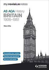 Good, My Revision Notes AQA AS History: Britain 1906-1951, Ellis, Steve, Book