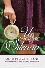 Un Momento de Silencio : Dios Quiere Hablarte by Landy Perez-Feliciano (2013,...