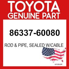 TOYOTA GENUINE 86337-60080 ROD & PIPE, SEALED W/CABLE OEM