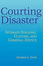 Courting Disaster: Intimate Stalking, Culture and Criminal Justice (Social Probl