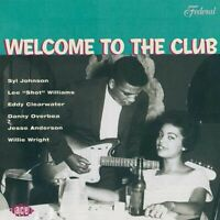 WELCOME TO THE CLUB (Eddy Clearwater, Syl Johnson, Danny Overbea) CD NEU