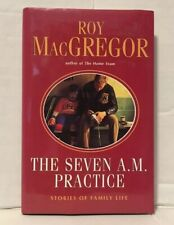 Seven A. M. Practice : Stories of Family Life by MacGregor-Hastie, Roy