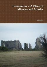 Bromholme - a Place of Miracles and Murder by Jane Finch (2013, Paperback)