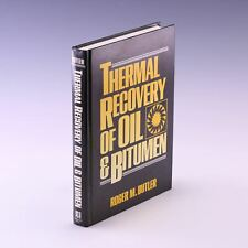 Thermal Recovery of Oil and Bitumen by Roger M. Butler