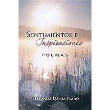Sentimientos E Inspiraciones : Poemas by Fernando DáVila Prado (2011, Paperback)