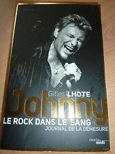 Johnny le rock dans le sang  Journal de la demesure Gilles LHOTTE